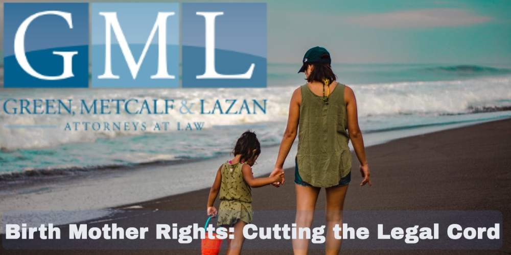 Birth Mother Rights: Cutting the Legal Cord