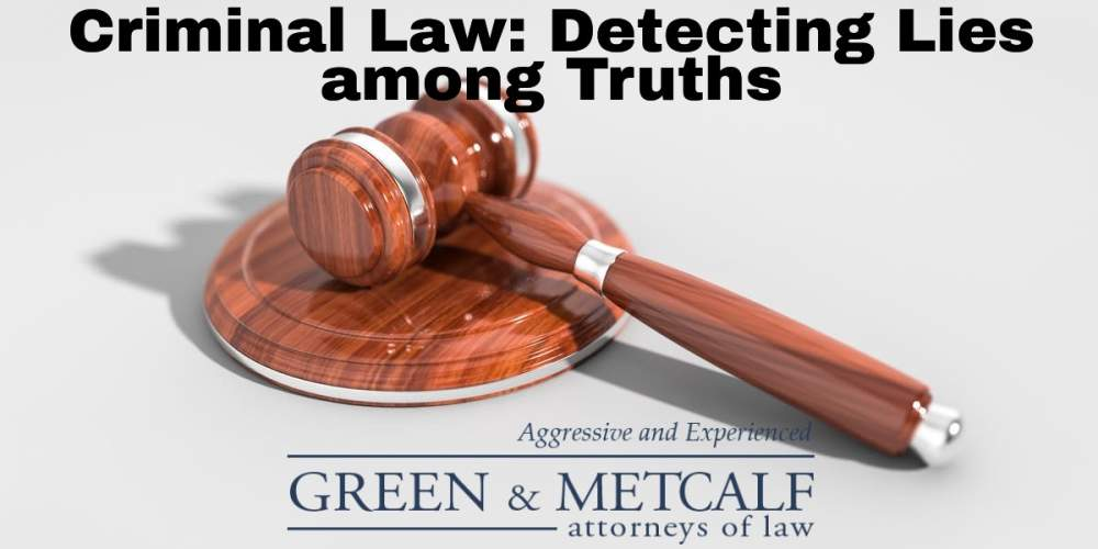 Criminal Law: Detecting Lies among Truths