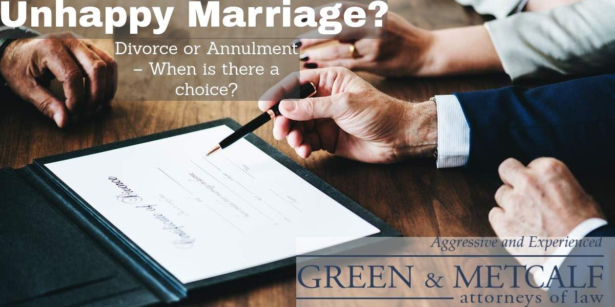 Unhappy Marriage? Divorce or Annulment - When is there a choice?